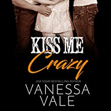 Kiss Me Crazy: Bridgewater County, Volume 6 Audiobook by Vanessa Vale Narrated by Kylie Stewart