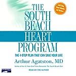The South Beach Heart Program: The Four-Step Plan that Can Save Your Life   Arthur Agatston
