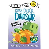 Duck, Duck, Dinosaur: Perfect Pumpkin (My First I Can Read)