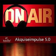 Akquiseimpulse 5.0 Hörbuch von Dirk Kreuter Gesprochen von: Dirk Kreuter