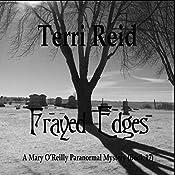 Frayed Edges: Mary O'Reilly Paranormal Mysteries, Book 17 | Terri Reid