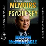 The Stargate Chronicles: Memoirs of a Psychic Spy, The Remarkable Life of U.S. Government Remote Viewer 001 | Joseph McMoneagle