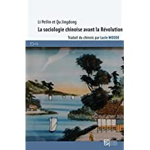 La sociologie chinoise avant la Révolution: Une introduction (54) (French Edition)