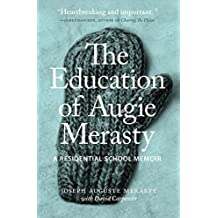The Education of Augie Merasty: A Residential School Memoir