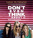 Don't Even Think About It Audiobook by Sarah Mlynowski Narrated by Erin Spencer