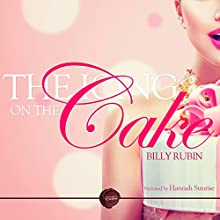 The Icing on the Cake: A Wet and Messy Erotic Short Story | Livre audio Auteur(s) : Billy Rubin Narrateur(s) : Hannah Sunrise