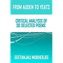 From Auden to Yeats: Critical Analysis of 30 Selected Poems