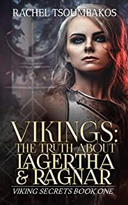Vikings: The Truth About Lagertha And Ragnar: A retelling of the ninth book of the Gesta Danorum (Viking Secre