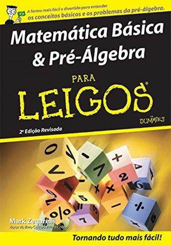 Matemática Básica Pré Álgebra Para Leigos