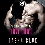 The Movie Star's Love Child | Tasha Blue