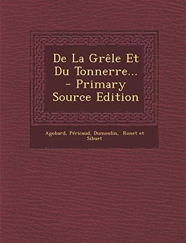 de La Grele Et Du Tonnerre... - Primary Source Edition  [Pericaud - Dumoulin] (Tapa Blanda)