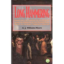 Long Hammering: Essays on the Forging of an African American Presence in the Hudson River Valley to the Early Twentieth Century