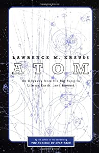 Atom : An Odyssey from the Big Bang to Life on Earth...and Beyond