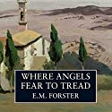 Where Angels Fear to Tread Audiobook by E. M. Forster Narrated by Edward Petherbridge