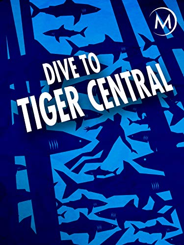 Dive to Tiger Central on Amazon Prime Video UK