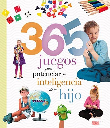 365 juegos para potenciar la inteligencia de tu hijo (Embarazo y primeros años) (Spanish Edition) [Inc. Susaeta Publishing] (Tapa Dura)