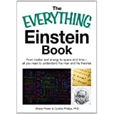The Everything Einstein Book: From Matter and Energy to Space and Time, All You Need to Understand the Man and His Theories (Everything®)