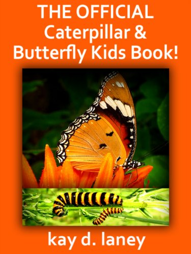 The Official Caterpillar and Butterfly Kids Book: Fact and Photo Fun