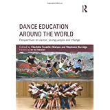 Dance Education around the World: Perspectives on dance, young people and change