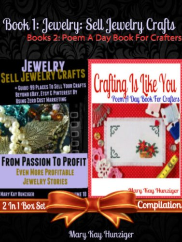 Jewelry: Sell Jewelry Crafts (Part 3 Vol. 10) + Poem A Day Book For Crafters: 2 In 1 Box Set Compilation