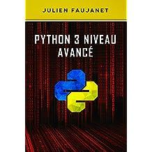Python 3 niveau avancé (French Edition)