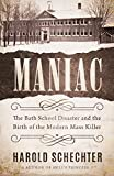Maniac: The Bath School Disaster and the Birth of