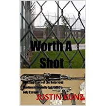 Worth A Shot: The True Story of The Notorious Maximum Security Jail EMDC's Only Escape