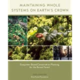 Maintaining Whole Systems on Earth's Crown: Ecosystem-Based Conservation Planning for the Boreal Forest by Hammond, Herb (2009) Paperback