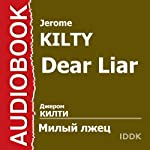 Dear Liar [Russian Edition] | Jerome Kilty