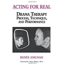 Acting For Real: Drama Therapy Process, Technique, And Performance