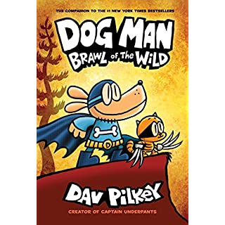 Dog Man: Brawl of the Wild: From the Creator of Captain Underpants (Dog Man #6)