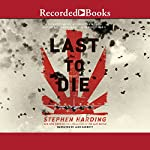 The Last to Die: A Forgotten Bomber and the Final Air Combat of World War II | Stephen Harding