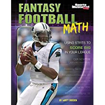 Fantasy Football Math: Using Stats to Score Big in Your League (Fantasy Sports Math)