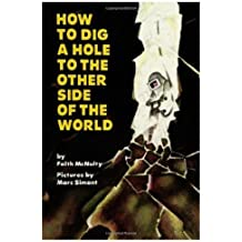 How to Dig a Hole to the Other Side of the World by Faith McNulty (1979-09-03)