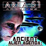 Ancient Alien Agenda: Aliens and UFOs from the Area 51 Archives | Zecharia Sitchin