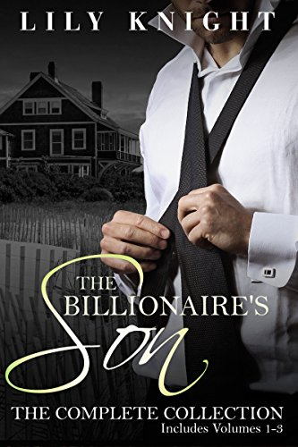 The Billionaire's Son Series: The Unalloyed Collection: (A Stepbrother Romance)