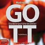 GOTT. Eine kleine Geschichte des Größten   Manfred Lütz