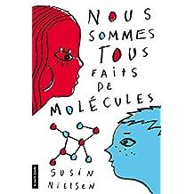 Nous sommes tous faits de Molécules (French Edition)