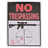 Rivers Edge Products No Trespassing You Are Here Tin Sign, 16-Inch
