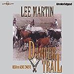 The Danger Trail | Lee Martin