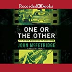 One or the Other: An Eddie Dougherty Mystery | John McFetridge