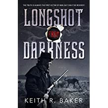 Longshot From Darkness (The Longshot Series Book 3)