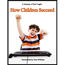 How Children Succeed: A Summary of Paul Tough's Book