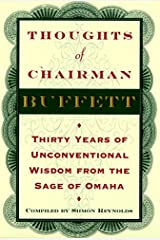 Thoughts of Chairman Buffett: Thirty Years of Unconventional Wisdom from the Sage of Omaha Hardcover