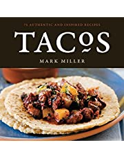 Tacos: 75 Authentic and Inspired Recipes [A Cookbook]