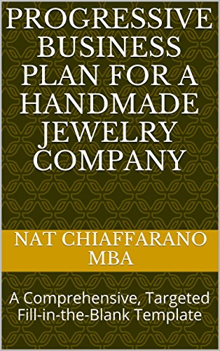 Progressive Business Plan for a Handmade Jewelry Company: A Comprehensive, Targeted Fill-in-the-Blank Template