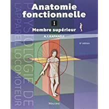 Anatomie Fonctionnelle T.1 - Membre Supérieur 6e Ed. (5e Tir.)