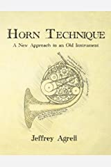 Horn Technique: A New Approach to an Old Instrument Paperback