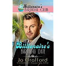 The Billionaire's Birthday Date (Billionaire's Birthday Club Book 2)