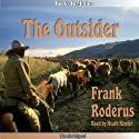 The Outsider Audiobook by Frank Roderus Narrated by Heath Kizzier